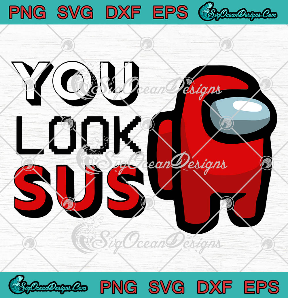 Imposter Among Game Us You Look Sus Gamer Costume Fans Svg Png Eps Dxf Cricut File Silhouette Art Designs Digital Download