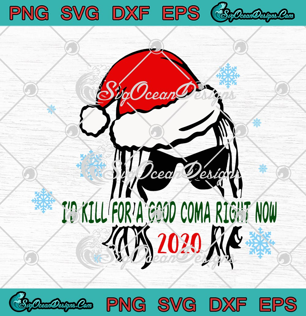 Moira Rose I'd Kill For A Good Coma Right Now 2020 Schitt's Creek Christmas SVG PNG EPS DXF ...