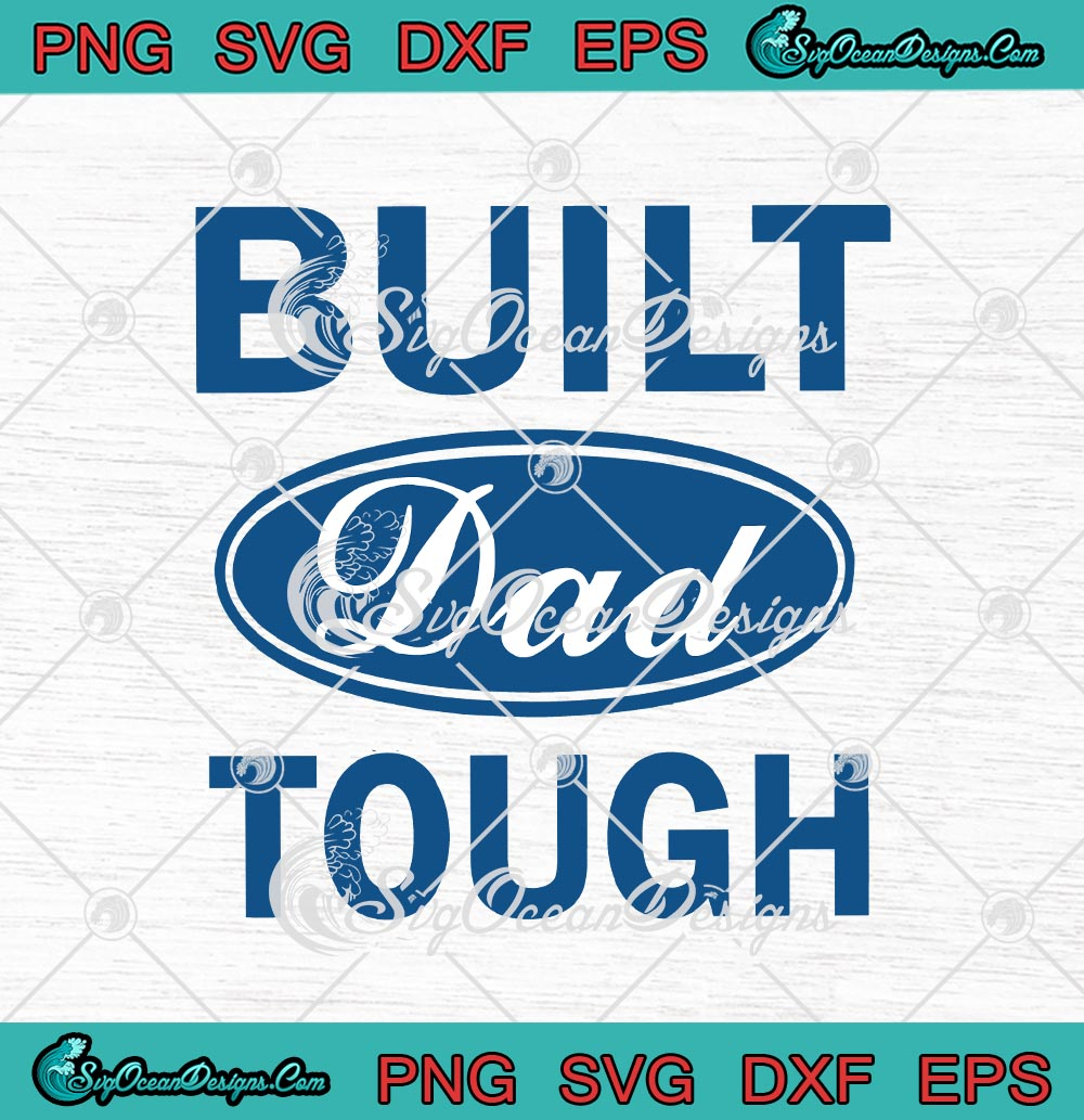 Download Built Dad Tough Happy Father S Day Svg Png Eps Dxf Cricut Cameo File Silhouette Art Svg Png Eps Dxf Cricut Silhouette Designs Digital Download