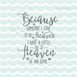 Download Because Someone I Love Is In Heaven SVG Cutting File