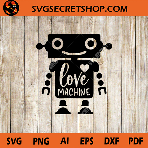Download Love Machine SVG, Machine SVG, Heart SVG, Robot SVG ...