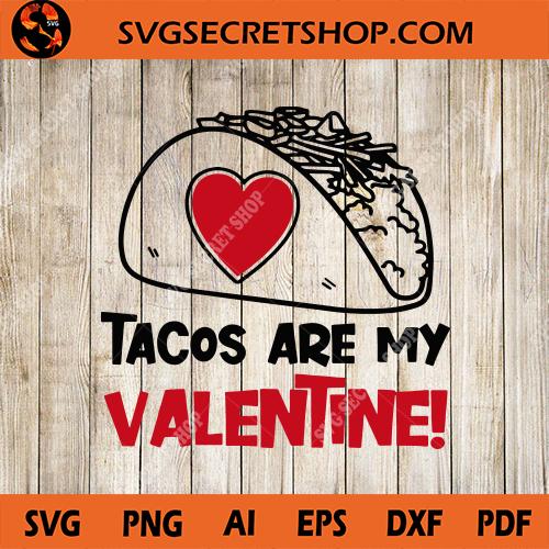Download Tacos Are My Valentine SVG, Nacho SVG, Rico Taco SVG ...