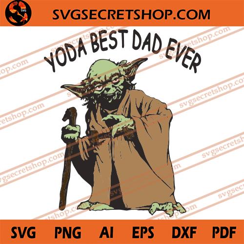Free Printable vector clip art download. Yoda Best Dad Ever Svg Yoda Svg Starwars Svg Father S Day Svg SVG, PNG, EPS, DXF File
