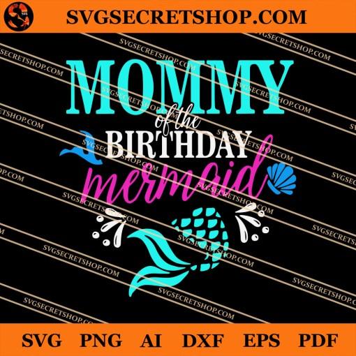 Mommy Of The Birthday Mermaid SVG
