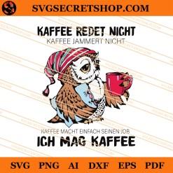Owl Kaffee Redet Night Ich Mag Kaffee SVG