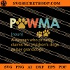 Pawma A Woman Who Proudly Claims Her Children's Dogs As Her Granddogs SVG