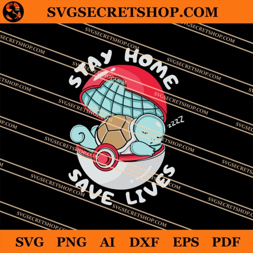 Squirtle Stay Home Save Lives SVG
