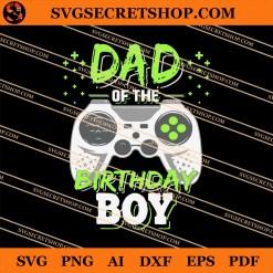 Dad Of The Birthday Boy SVG