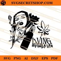 Living My High Life SVG