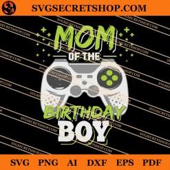 Mom Of The Birthday Boy SVG
