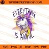Unicorn Everything Is Awful SVG