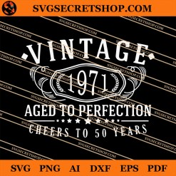 Vintage 1971 Aged To Perfection Cheers To 50 Years SVG