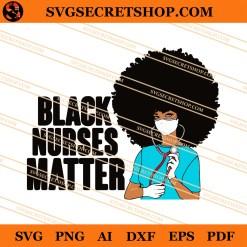 Black Nurse Matter SVG