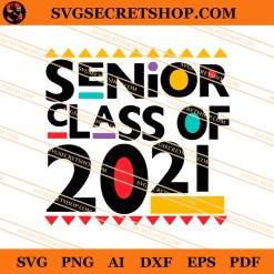 Senior Class Of 2021 SVG