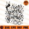 I Do Not Spook I Sparkle SVG