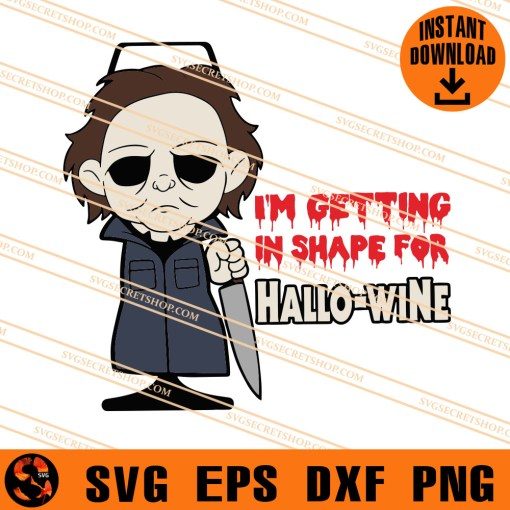 I Am Getting in Shape For Hallo Wine SVG