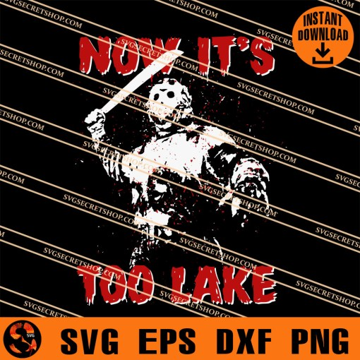Jason Now It Is Too Lake SVG