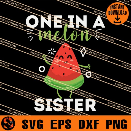 One In A Melon Sister SVG