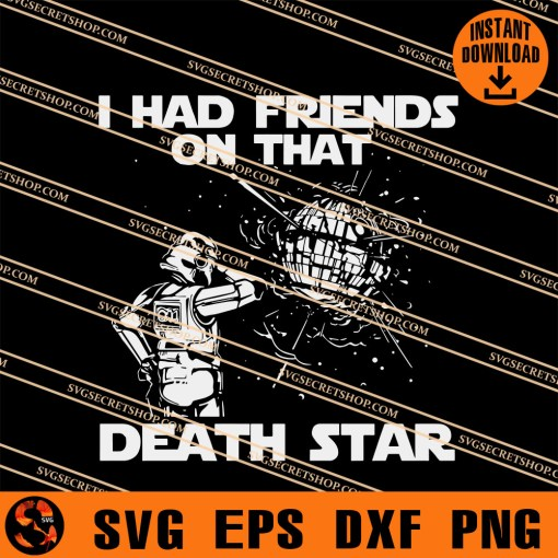 I Had Friends On That Death Star SVG