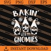 Bakin With My Gnomies SVG
