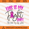 This Is My Fight Shirt Take Back My Life Shirt SVG