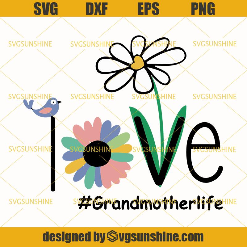Download Love Grandmother Life Svg, Grandma Svg, Mothers Day Svg ...