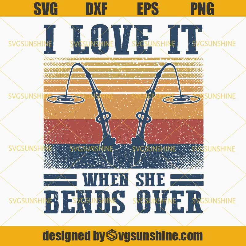 Download Vintage I Love It When She Bends Over SVG, Fishing Pole ...