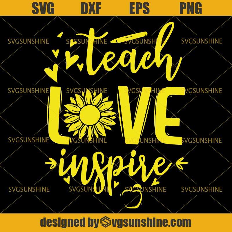 Download Teach Love Inspire SVG, Sunflower Teacher SVG, Teacher ...