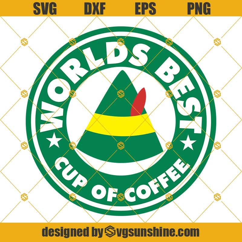 Buddy The Elf Hat Starbucks Logo World S Best Cup Of Coffee Svg Elf Hat Svg Elf Movie Svg Elf Svg Svgsunshine