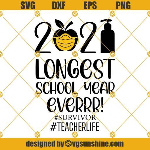 Survivor Teacherlife Svg, The Longest School Year Ever Teacher 2021 Svg, Survivor Svg, Teacherlife Svg, Day Of School Svg, Techerlife Svg