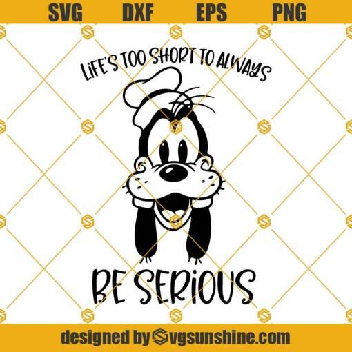 Goofy Lifes Too Short Svg, Cartoon Svg, Disney Svg