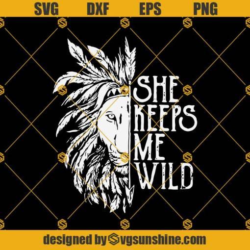 She Keeps Me Wild Svg, Trending Svg, Lion Svg,