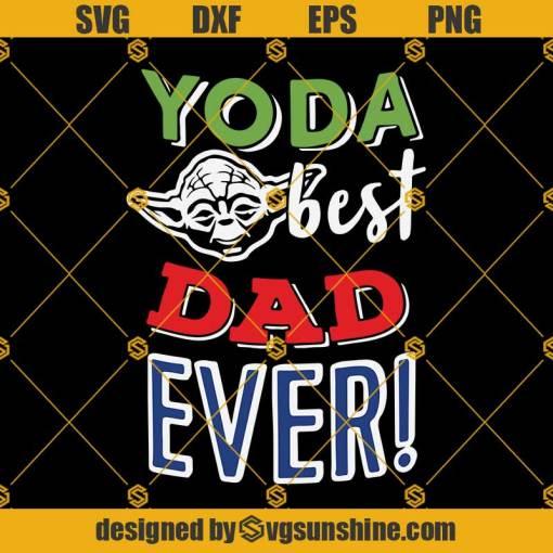 Yoda Best Dad Ever Svg, Fathers Day Svg, Yoda Svg