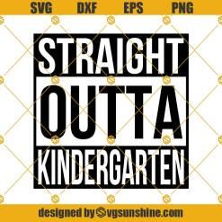 Straight Outta Kindergarten Svg, Kindergarten SVg, Kinder Graduation svg, School Svg, Pre K Svg, Back To School Svg