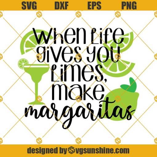 Lime Margaritas SVG, When Life Gives You Limes SVG, Margaritas SVG Digital Download