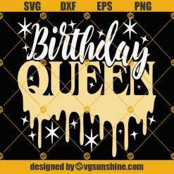 Birthday Queen SVG, Birthday SVG, Dripping Queen SVG