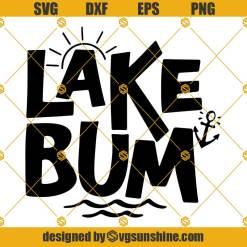 Lake Bum Svg, Lake Svg, Summer Quote Svg