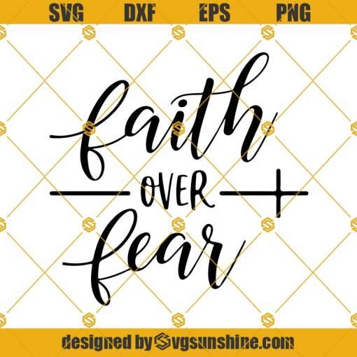 Faith over fear svg, religious svg, faith svg