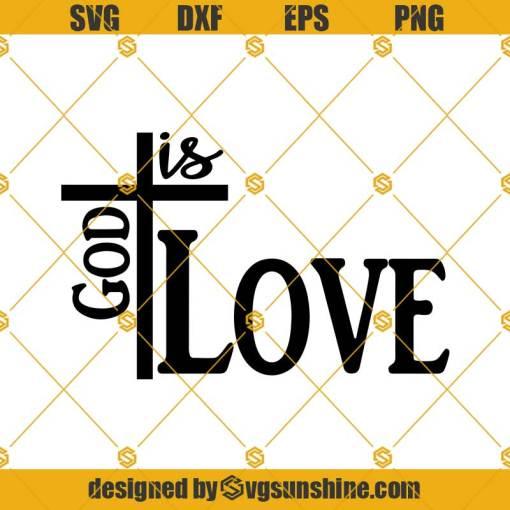 Religious God Is Love SVG , Cross Svg, Religious Svg, Christian Svg