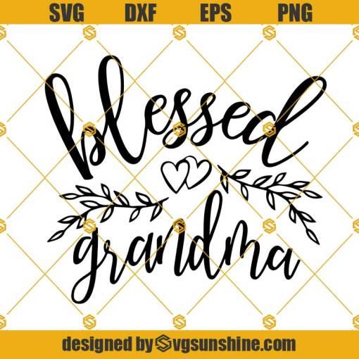 Blessed Grandma Svg, Grandma Svg, Grandmother Svg, Mothers Day Svg, Grandparents Svg
