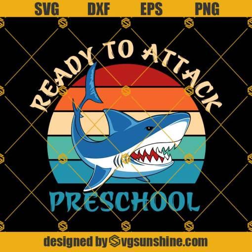 Ready To Attack Preschool Shark Svg, Graduation Svg, Kindergarten Svg, Pre K Svg, Back To School Svg