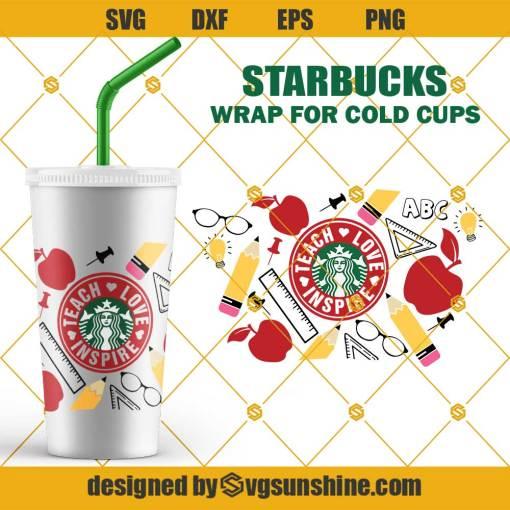 Teach Love Inspire Starbucks Cup SVG, Teacher Fuel SVG Apple SVG for Starbucks Cups SVG