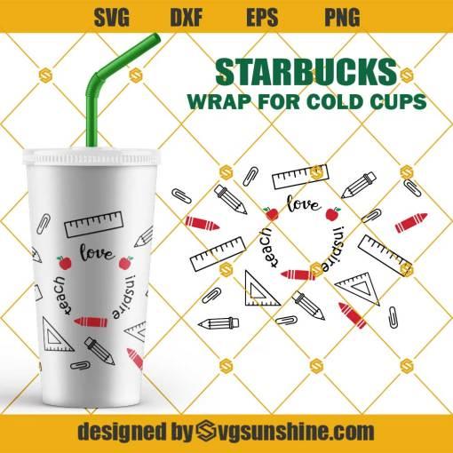 Teacher Starbucks Cup SVG, Teach love inspire Starbucks svg png dxf eps