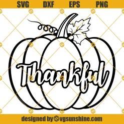 Thankful SVG Pumpkin SVG, Thanksgiving SVG PNG DXF EPS Cut Files Clipart Cricut Silhouette