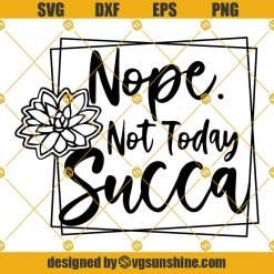 Nope Not Today Succa SVG, Not Today Succa SVG, Nope SVG