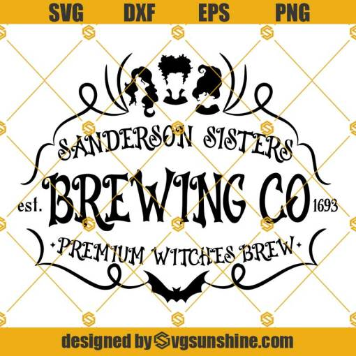 Sanderson Sisters Brewing Co SVG, Hocus Pocus SVG PNG DXF EPS, Halloween SVG Cut File for Cricut and Silhouette