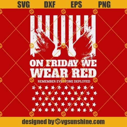 On Friday We Wear Red SVG Remember Everyone Deployed SVG Eagle American Flag SVG