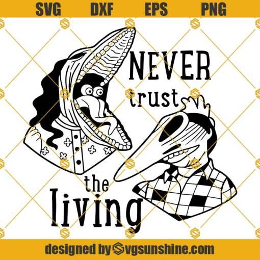 Never Trust the Living SVG, Beetlejuice SVG Cricut Silhouette, Clipart, Halloween SVG, Horror Movie SVG