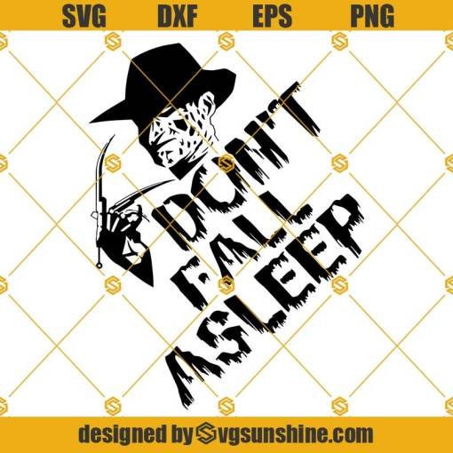Freddy SVG, Freddy Krueger SVG, Don't Fall Asleep SVG, Nightmare SVG, Halloween Quote SVG Sayings SVG Cut file Silhouette
