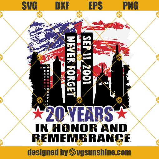 20 Years In Honor And Remembrance SVG, September 11th Patriot Day American Never Forget 9/11 SVG PNG
